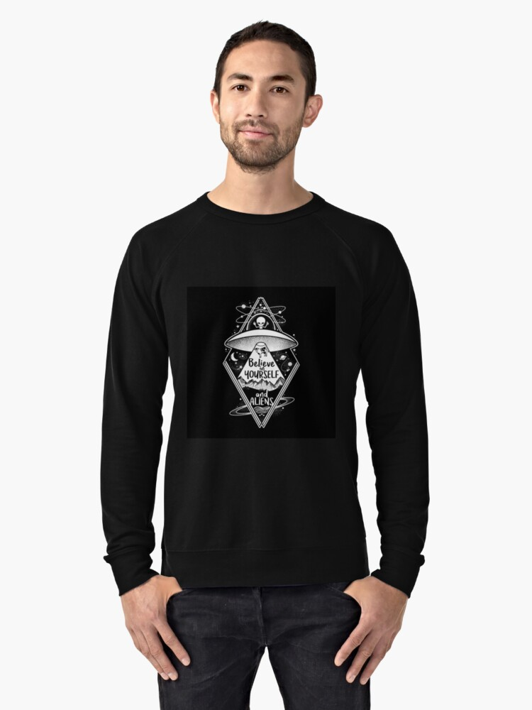 Believe in yourself and aliens Lightweight Sweatshirt Front