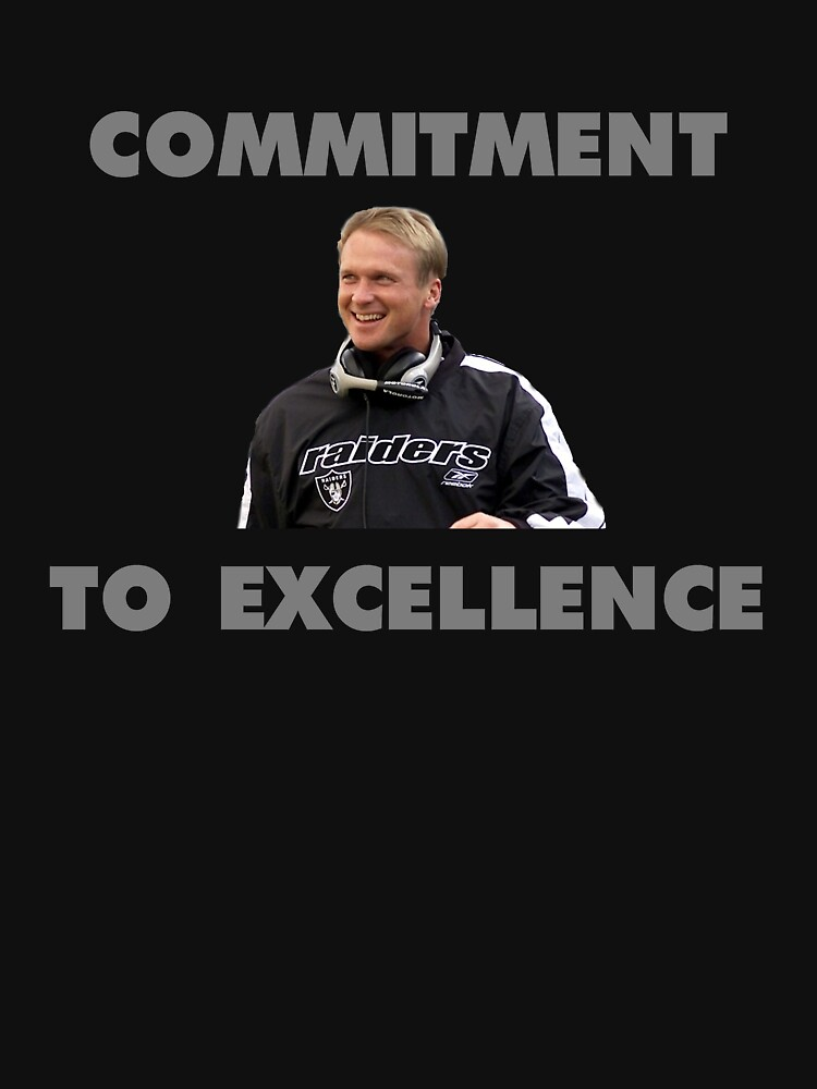 Jon Gruden Oakland Raiders Commitment to Excellence by rje20