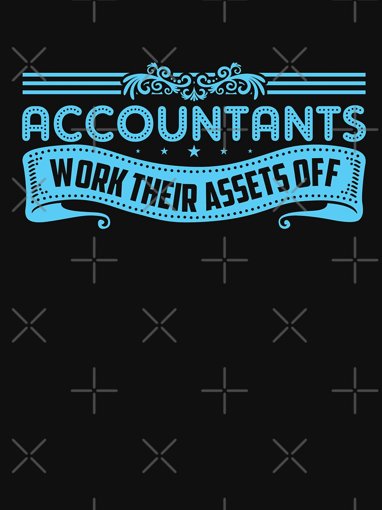 Accountants Work Their Assets Off by PragmaticFalcon