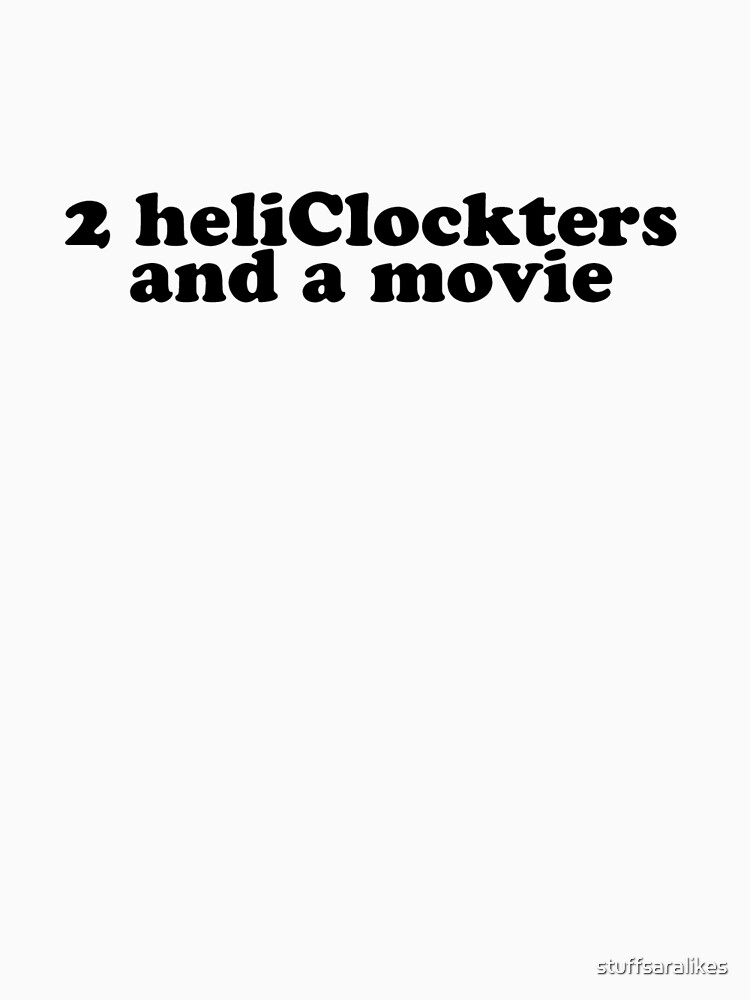 2 heliClockters and a movie by stuffsaralikes