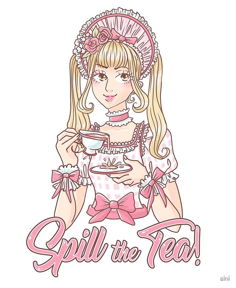 Spill the Tea! by aini