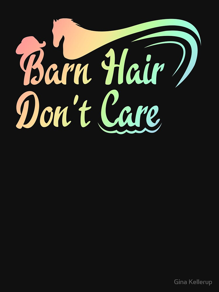 Horse Barn Hair Don't Care Horse Lover Equestrian by KanigMarketplac