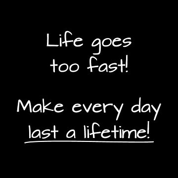 Life goes too fast! by DesignsAndStuff