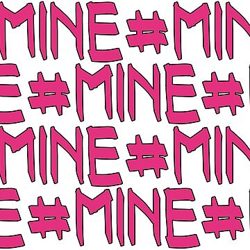 #Mine by DroopyFruit