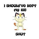 I Should've Kept My Big Meowth Shut  by xTorTor