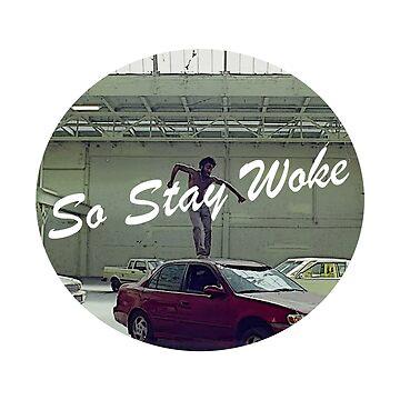 So Stay Woke by causticjackass