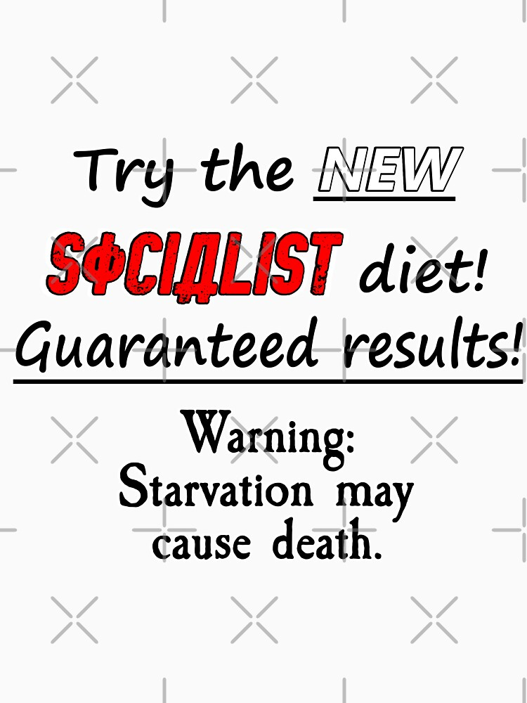 Try The New Socialist Diet! by RebarForOwt