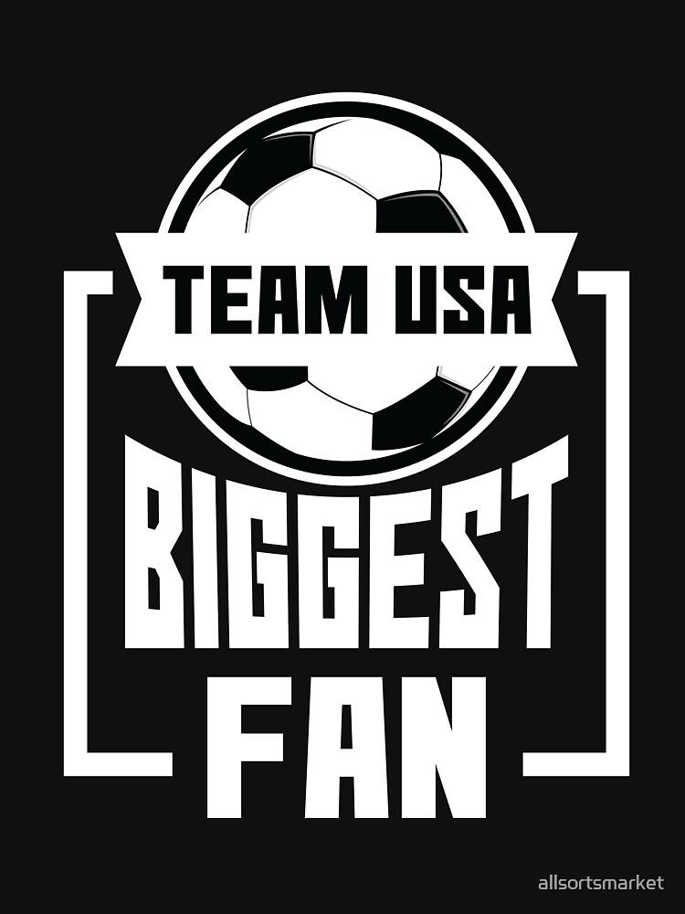 USA Biggest Fan United States National Soccer Team Shirt by allsortsmarket