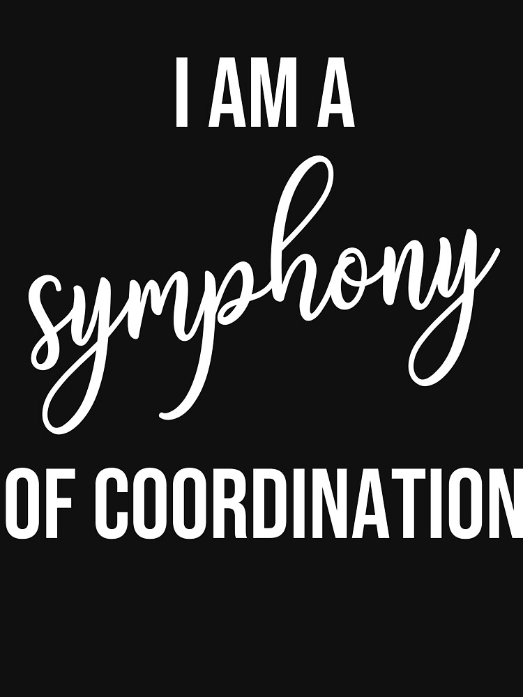 I am a Symphony of Coordination by jackanton