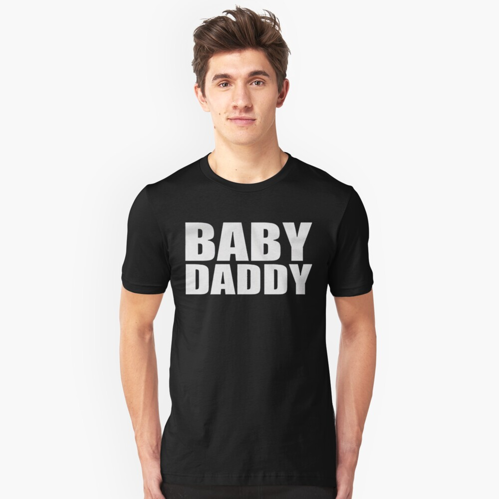 Baby Daddy Funny T-Shirt Unisex T-Shirt Front