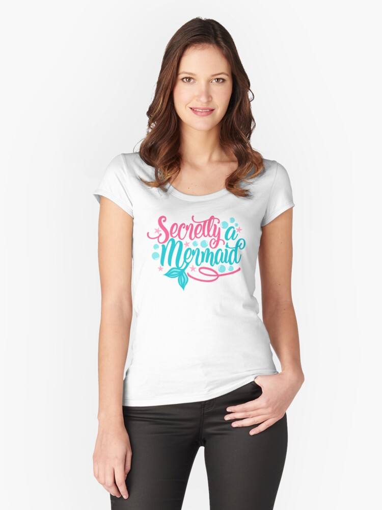 Secretly a Mermaid Women's Fitted Scoop T-Shirt Front