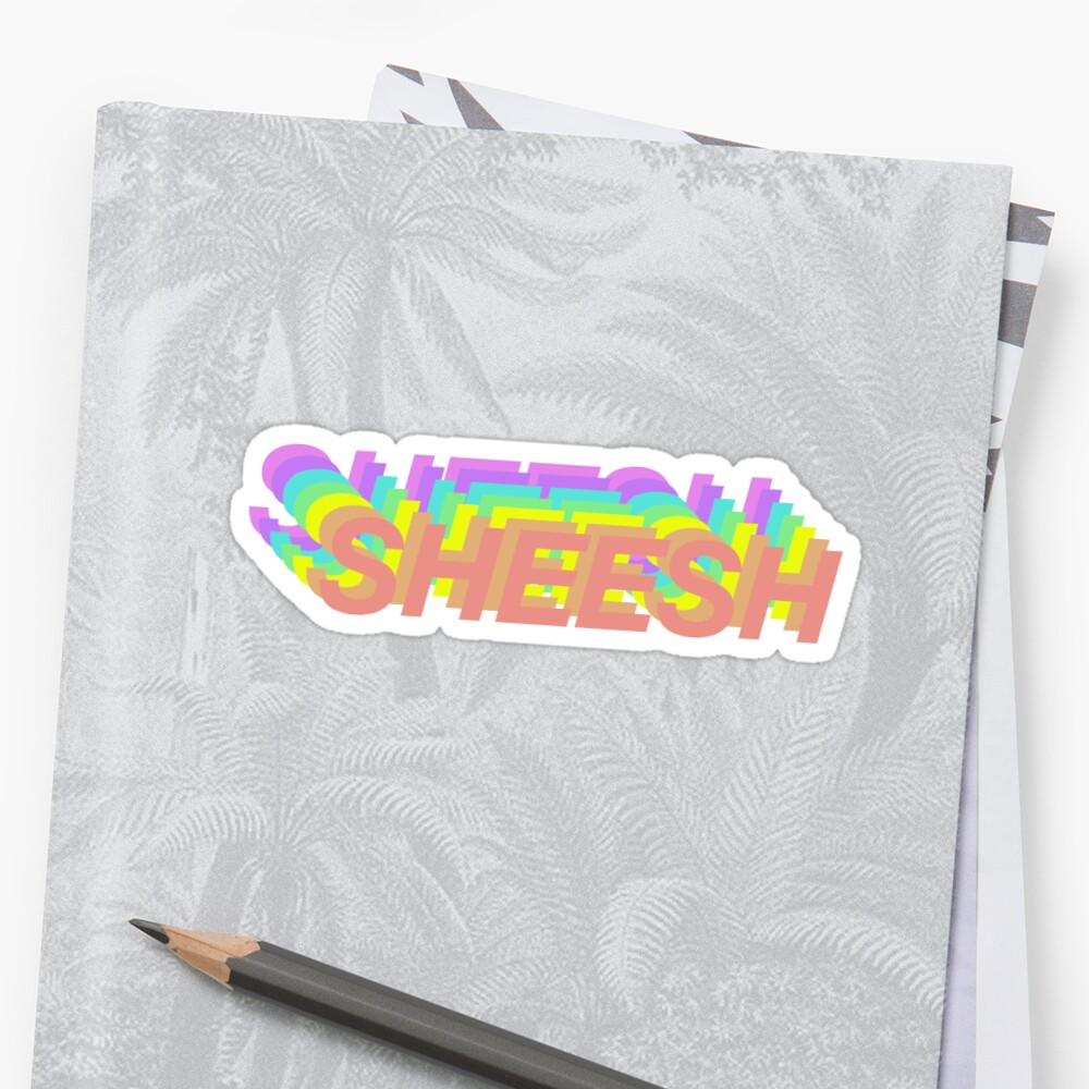 SHEESH Sticker Front