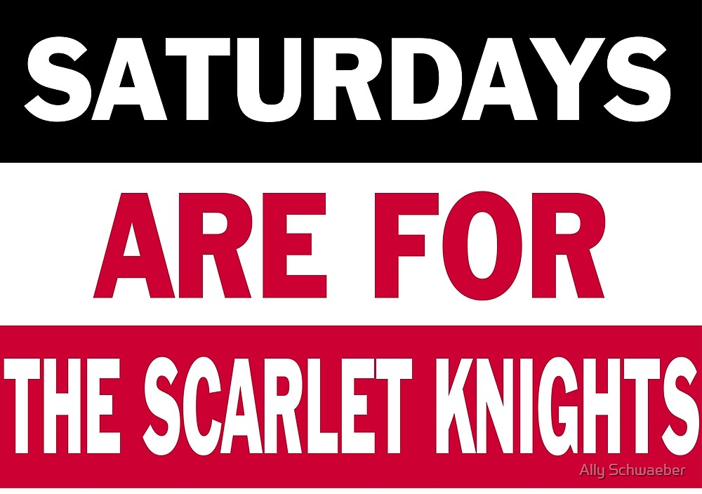 Saturdays are for the Scarlet Knights by Ally Schwaeber