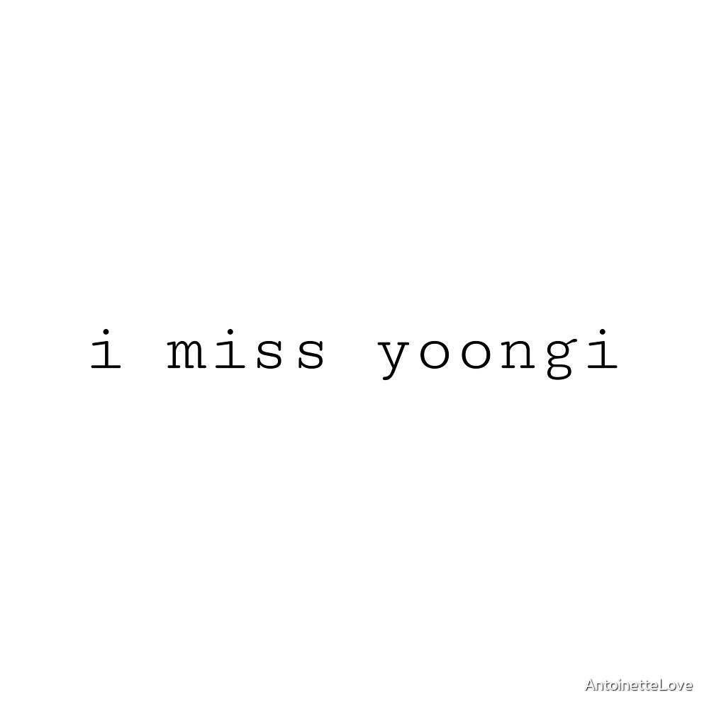 I miss Yoongi  by AntoinetteLove