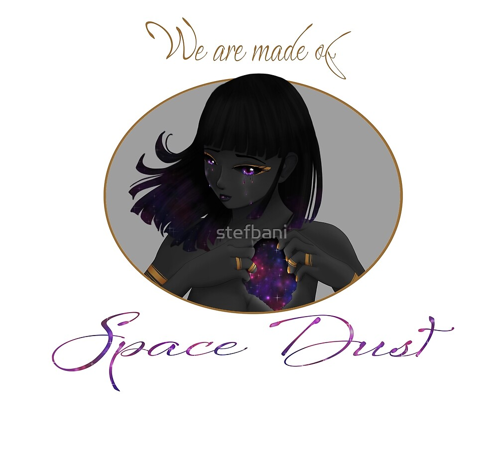 We are made of Space Dust by stefbani