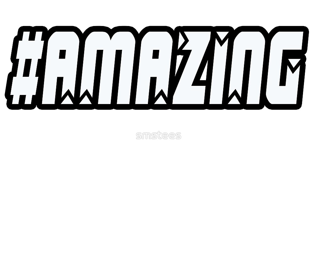 #Amazing Hashtag Series by smstees