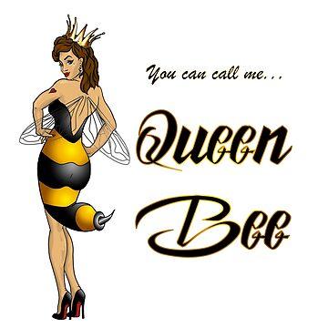 You Can Call Me ... Queen Bee! by AmandaMLucas