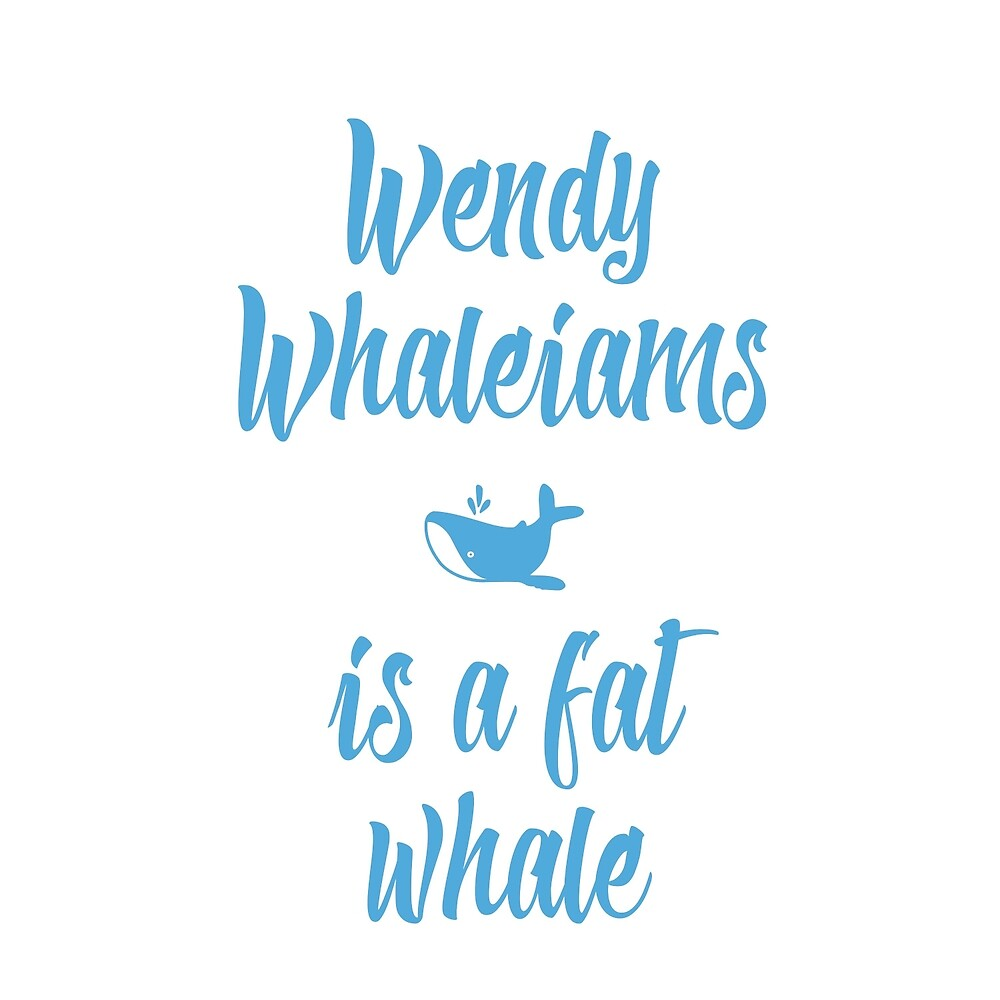 Wendy Whaleiams by eventur5