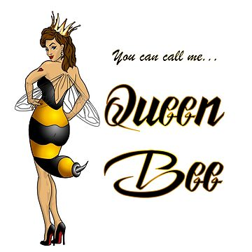 You Can Call Me ... Queen Bee! [On Black] by AmandaMLucas