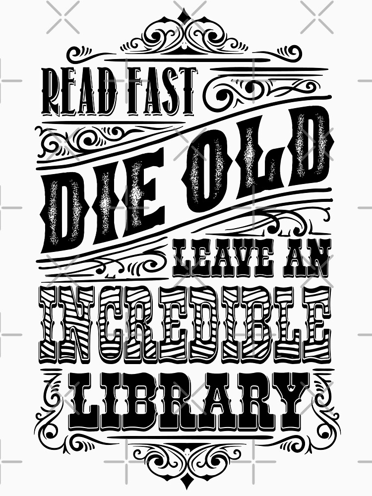 Read Fast, Die Old and Leave an Incredible Library by Pembertea