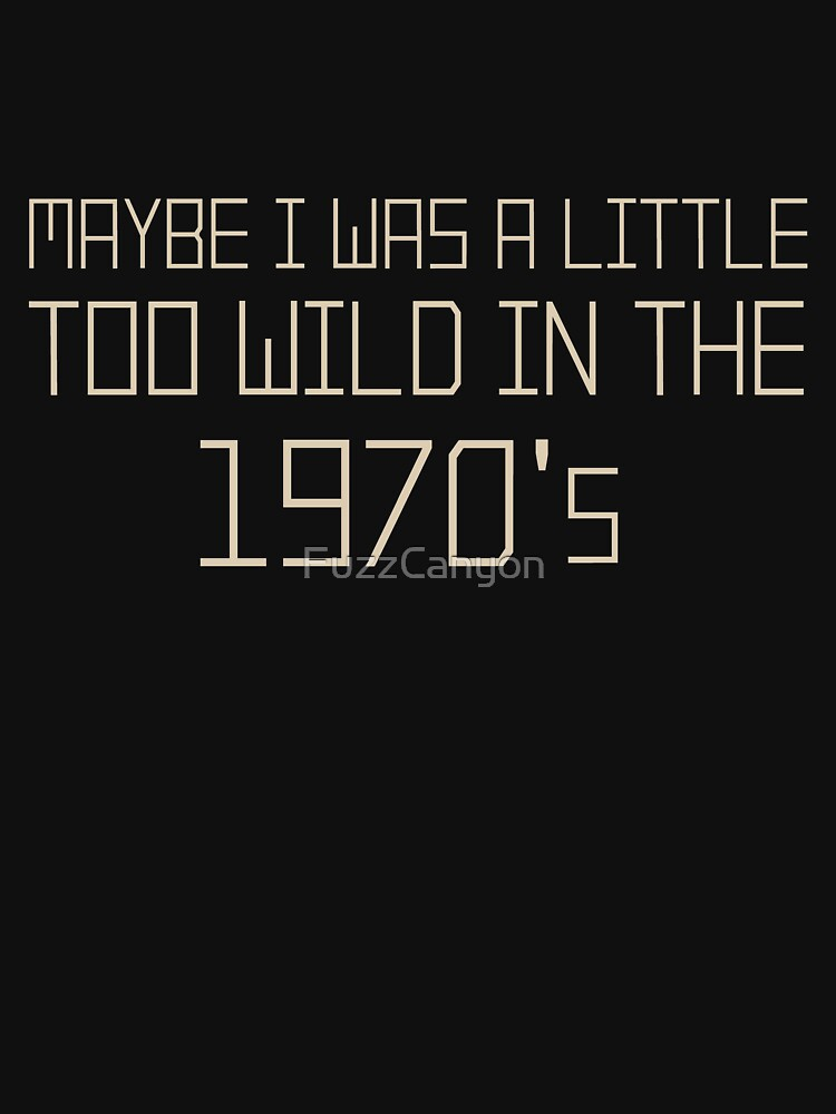 The Wild 1970's by FuzzCanyon