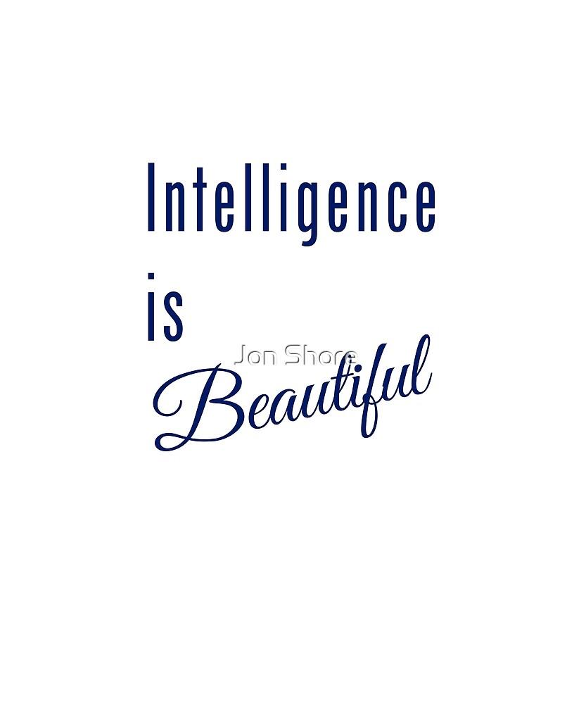 Intelligence is Beautiful by Jon Shore