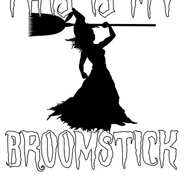 This Is My Broomstick Funny Witch Holding Broom by mpdesigns73
