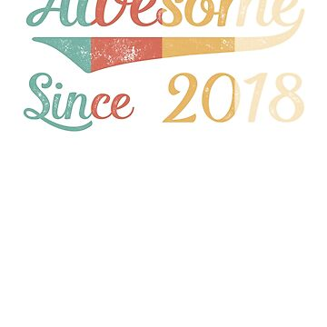 Awesome Since 2018 Vintage Retro by funny-gift