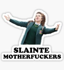 Derry Girls - Slainte Motherfucker Sticker