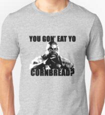 You gon' eat yo cornbread? Unisex T-Shirt