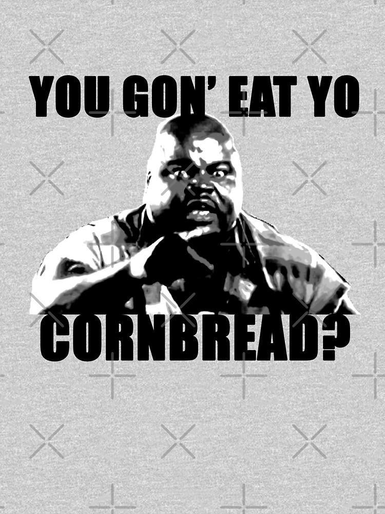You gon' eat yo cornbread? von abstractcomkx