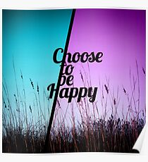 """""""Choose to be Happy"""" Typography in Teal & Purple Poster"""