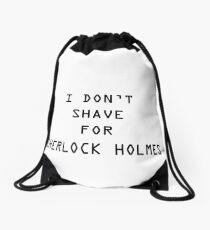 I don't shave for Sherlock Drawstring Bag