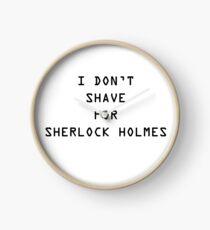 I don't shave for Sherlock Clock