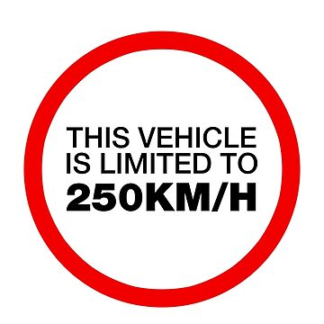 Funny Sign This Vehicle is Limited To 250KM/H by rott515