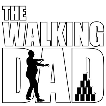 The Walking Dad - where are the beer cans by Mahkor