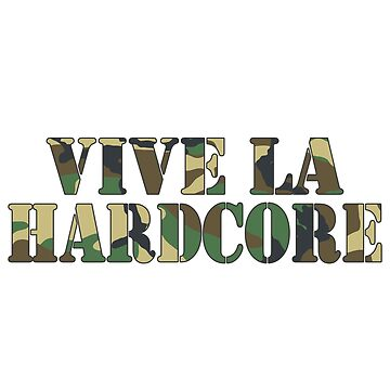 Vive la Hardcore Camo by UnicornGen
