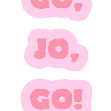 Go, Jo, Go! by Shelbionic