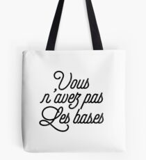 Orelsan - You do not have the basics Tote Bag