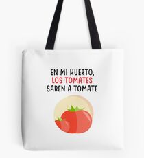 Tomatoes that taste like tomatoes Tote Bag