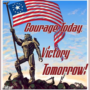 """Fallout Art Poster """"Courage Today, Victory Tomorrow!"""" by moeyumi"""