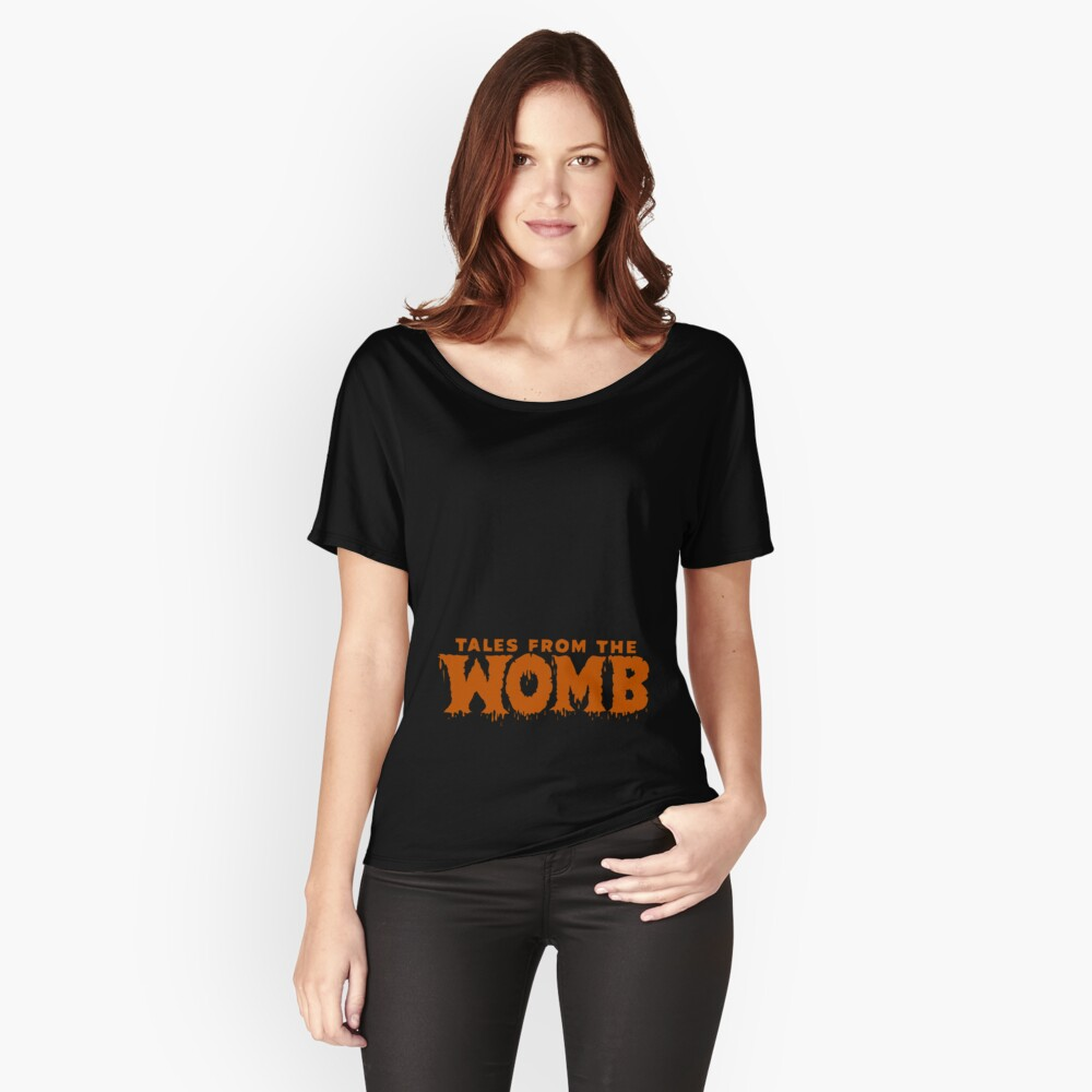 Tales From The Womb Women's Relaxed Fit T-Shirt Front