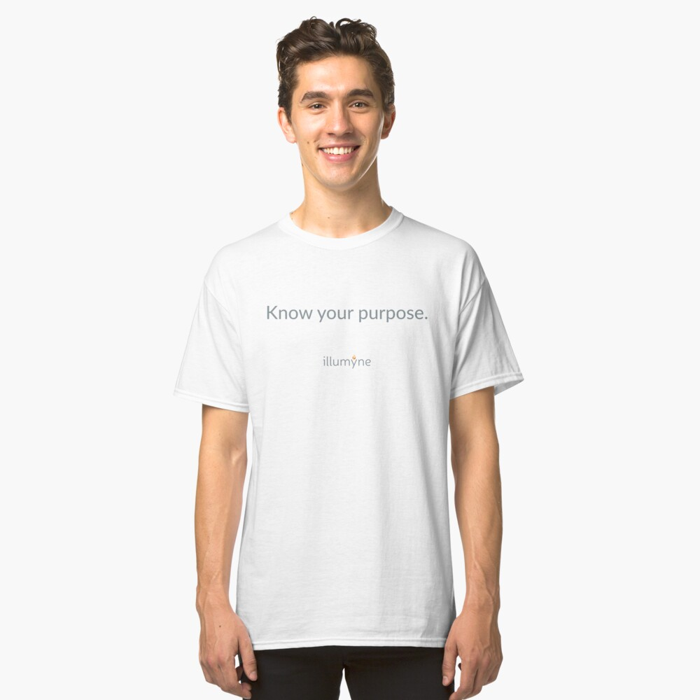 Know Your Purpose Apparel Classic T-Shirt Front