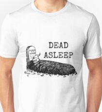 Dead Asleep Unisex T-Shirt