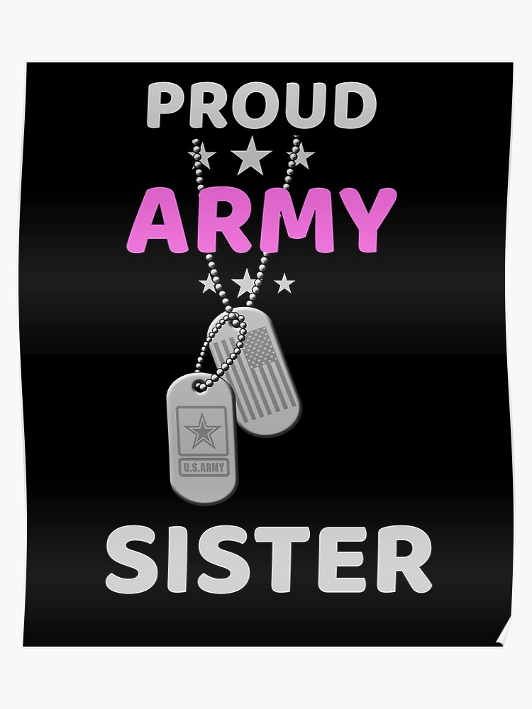 b6cbadb3 Army Sister T-Shirt Proud Military American Family Flag Dog Tag Gift Shirt  Poster