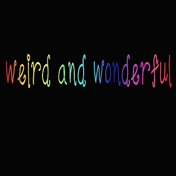 Weird, Wonderful and Colorful  by Filifjonka