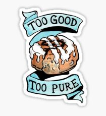 Perfect cinnamon roll, too good, too pure Sticker