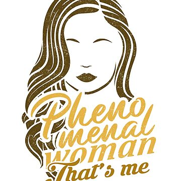 'Golden Girl That's Me' Cool Phenomenal Woman Gift by leyogi