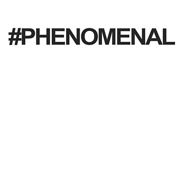 'Hashtag Phenomenal' Cool Phenomenal Woman Gift by leyogi