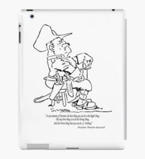 Theodore Roosevelt:  RIGHT versus WRONG.... iPad Case/Skin